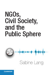NGOs, Civil Society, and the Public Sphere by Sabine Lang